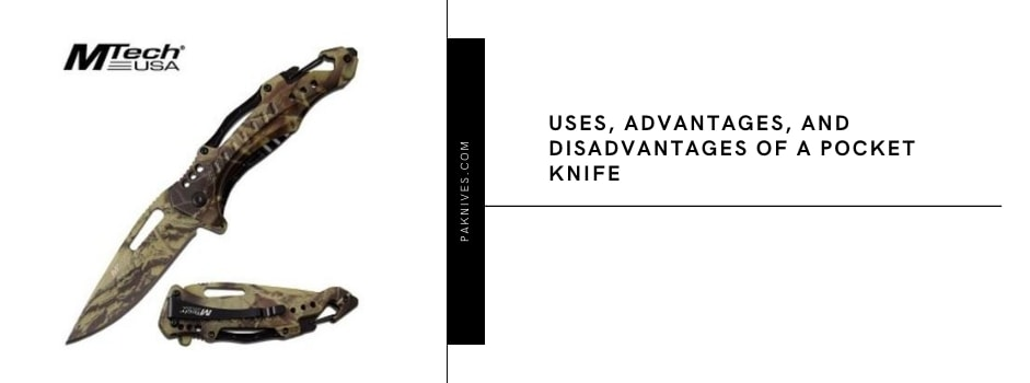 Uses, Advantages, And Disadvantages Of A Pocket Knife