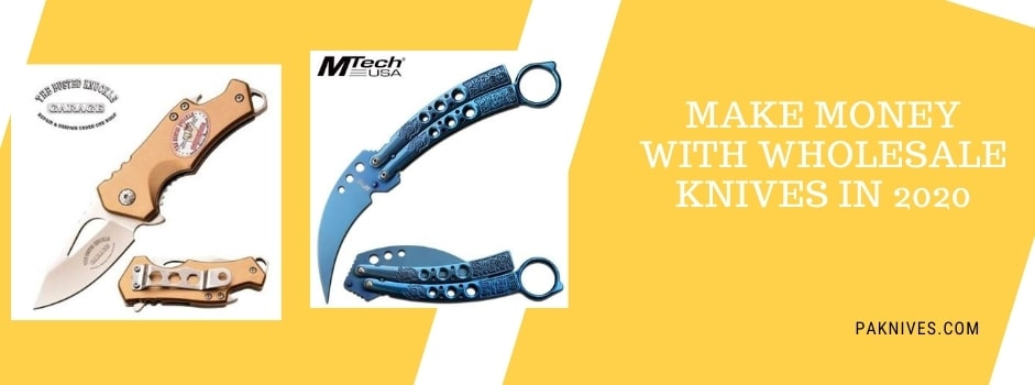 Make Money With Wholesale Knives in 2020